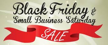 Black Friday And Small Buissness Saturday!!